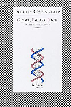 Godel, Escher, Bach: Un Eterno y Gracil Bucle = Godel, Escher, Bach 9788483830246