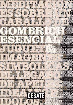Gombrich Esencial - Textos Escogidos 9788483060667