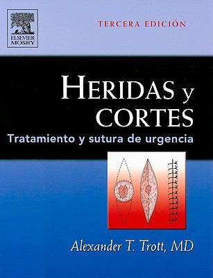 Heridas y Cortes: Tratamiento y Sutura de Urgencia 9788481749533