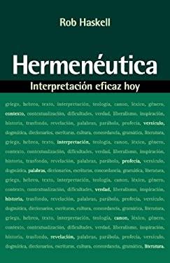 Hermeneutica: Interpretacion Eficaz Hoy = Hermeneutics 9788482675688