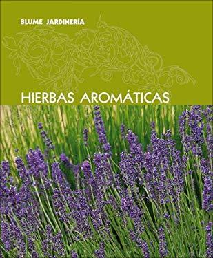Hierbas Aromaticas = Herbs 9788480766883
