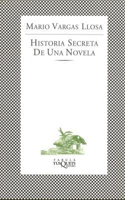 Historia Secreta de Una Novela: The Secret Story of a Novel