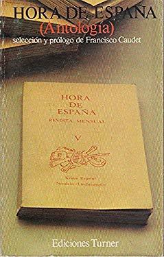 Hora de Espana: Antologia (Ediciones Turner ; 9) (Spanish Edition)