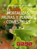 Hortalizas, Frutas y Plantas Comestibles 9788480765657