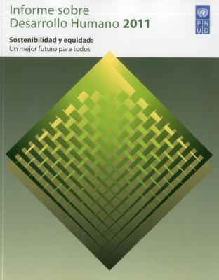 Informe Sobre Desarrollo Humano 2011: Sostenibilidad y Equidad - Un Mejor Futuro Para Todos 9788484765097