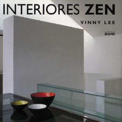 Interiores Zen: Equilibrio Armonia Simplicidad = Zen Interiors 9788480763820