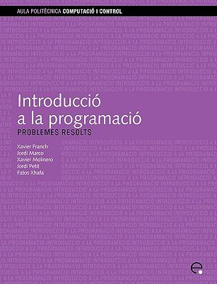 Introducci a la Programaci. Problemes Resolts 9788483018811