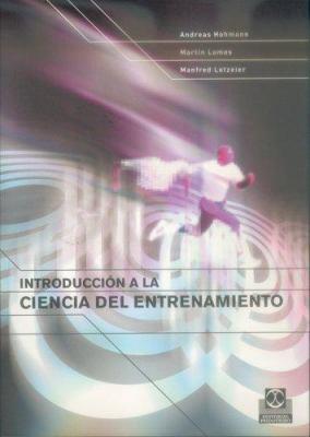 Introduccion a Las Ciencias del Entrenamiento 9788480197571