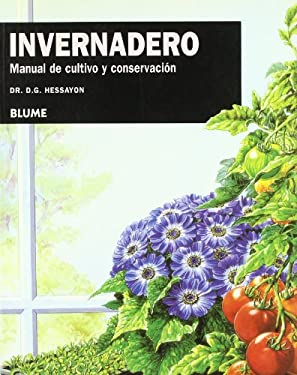 Invernadero: Manual de Cultivo y Conservacion 9788480764063