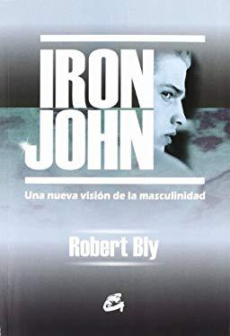 Iron John: Una Nueva Vision de La Masculinidad 9788488242211