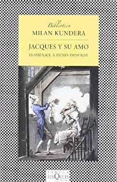 Jacques y su Amo: Homenaje A Denis Diderot en Tres Actos 9788483831069