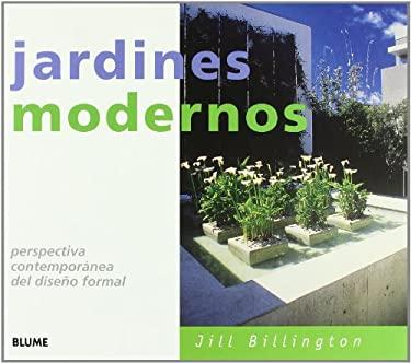 Jardines Modernos: Perspectiva Contemporanea del Diseno Formal 9788489396722