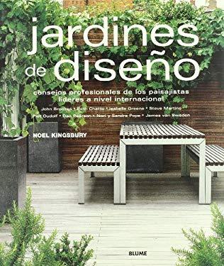Jardines de Diseno: Consejos Profesionales de los Paisajistas Lideres A Nivel Internacional 9788480765787