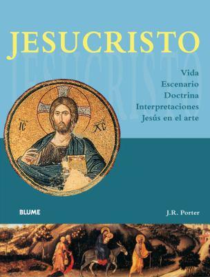 Jesucristo: Vida, Escenario, Doctrina, Interpretaciones, Jesus En El Arte 9788480767231