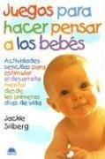 Juegos Para Hacer Pensar a Los Bebes 9788489920910