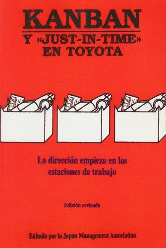 Kanban y Just-In-Time en Toyota: La Direccion Empieza en las Estaciones de Trabajo 9788487022395