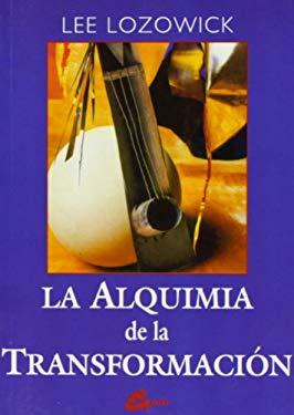 La Alquimia de La Transformacion 9788488242372