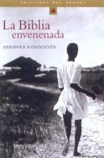 La Biblia Envenenada / The Poisonwood Bible = The Poisonwood Bible 9788484530251