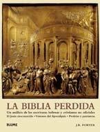 La  Biblia Perdida: Un Analisis de las Escrituras Hebreas y Cristianas No Oficiales el Jesus Desconocido, Visiones del Apocalipsis, Profet = The Lost 9788480768740