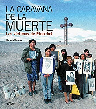 La Caravana de la Muerte: Las Victimas de Pinochet = The Caravan of Death 9788489396678