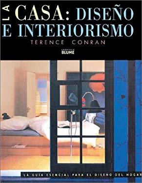La Casa: Diseno E Interiorismo: La Guia Esencial Para El Diseno del Hogar 9788489396012