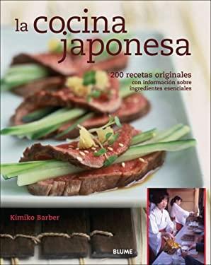 La Cocina Japonesa: 200 Recetas Originales Con Informacion Sobre Ingredientes Esenciales 9788480765817