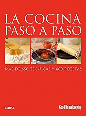 La Cocina Paso A Paso: Mas de 650 Tecnicas y 400 Recetas