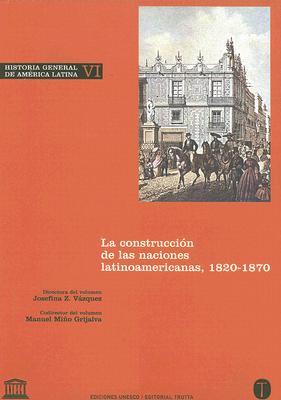 La Construccion de las Naciones Latinoamericanas, 1820-1870 9788481646504