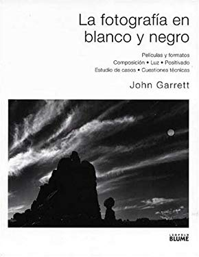 La Fotografia en Blanco y Negro = Black and White Photography Masterclass 9788480763813