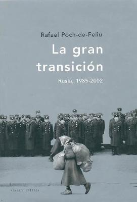 La Gran Transicion: Rusia, 1985-2002 9788484324225