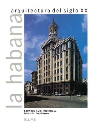 La Habana: Arquitectura del Siglo XX = Havana 9788489396173