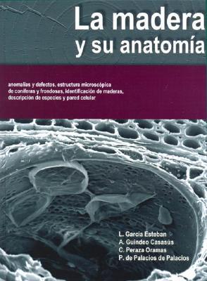 La Madera y Su Anatomia 9788484761532