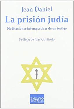 La Prision Judia: Meditaciones Intempestivas de Un Testigo 9788483103784