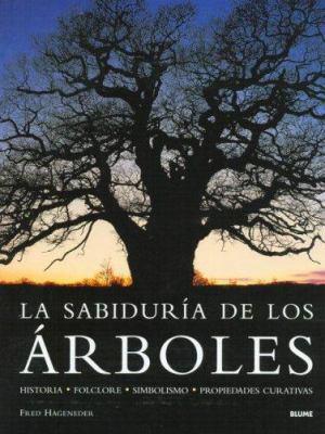 La Sabiduria de Los Arboles 9788480766272