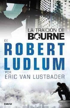 La Traicion de Bourne = The Bourne Betrayal 9788489367944