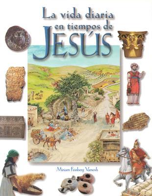 La Vida Diaria en Tiempos de Jesus = Daily Life at the Time of Jesus 9788482974545