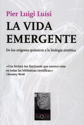 La Vida Emergente: de los Origenes Quimicos a la Biologia Sintetica = The Emergence of Life 9788483832042