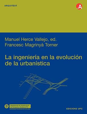 La Ingeniera En La Evolucin de La Urbanstica 9788483016329