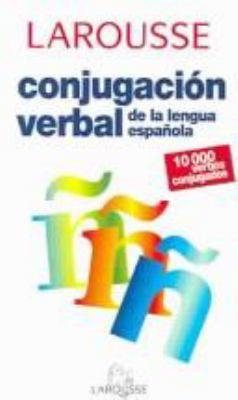 Larousse Conjugacion de La Lengua Espanola 9788480163859