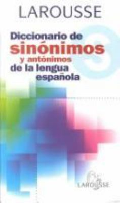 Larousse Diccionario Sinonimis y Antonimos 9788480162814