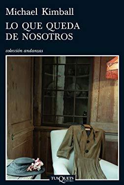 Lo Que Queda de Nosotros = How Much of Us There Was 9788483832547