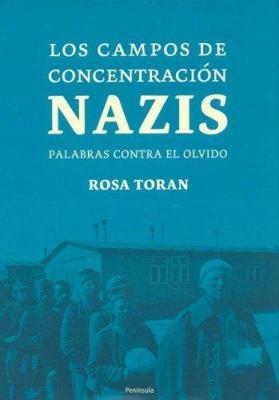 Los Campos de Concentracion Nazis: Palabras Contra El Olvido 9788483076781