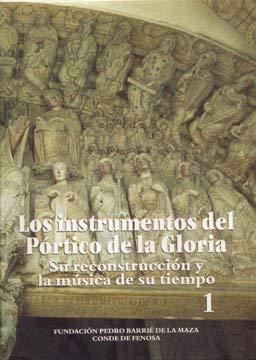 Los Instrumentos del Portico de La Gloria: Su Reconstruccion y La Musica de Su Tiempo 9788487819704