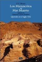 Los los Manuscritos del Mar Muerto: Qumran en el Siglo XXI = The Dead Sea Scrolls 9788482674919