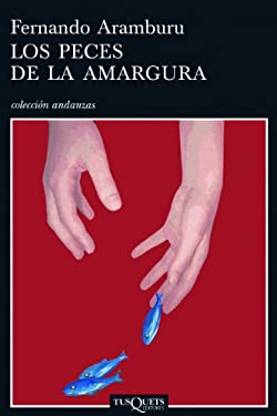 Los Peces de La Amargura 9788483103456