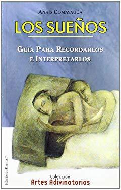 Los Suenos: Guia Para Recordarlos E Interpretarlos 9788488885814