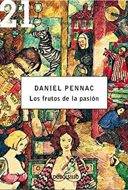 Los frutos de la pasion / Passion Fruit (Spanish Edition) - Pennac, Daniel