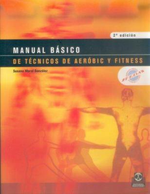 Manual Basico de Tecnicos de Aerobic y Fitness 9788480197618