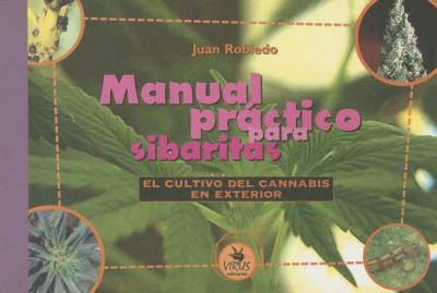 Manual Parctico Para Sibaritas: El Cultivo del Cannabis en Exterior 9788488455871