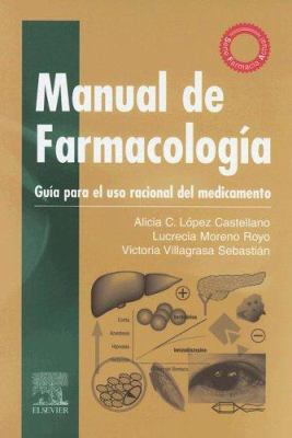 Manual de Farmacologia: Guia Para El USO Racional del Medicamento